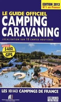 Le guide officiel camping-caravaning : localisation sur 15 cartes routières : les 10.143 campings de France