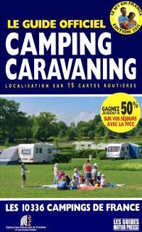 Le guide officiel camping-caravaning : localisation sur 15 cartes routières : les 10.336 campings de France