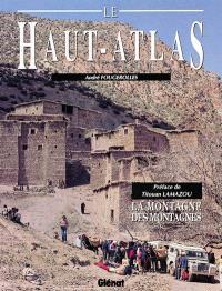 Le Haut-Atlas : la montagne des montagnes