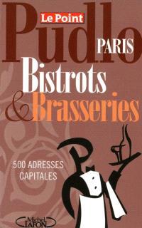 Le Pudlo Paris bistrots & brasseries : 500 adresses capitales