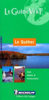 Le Québec : avec hôtels & restaurants