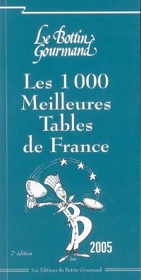 Les 1.000 meilleures tables de France 2005