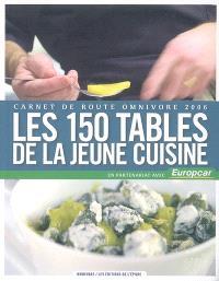 Les 150 tables de la jeune cuisine : carnet de route Omnivore 2006