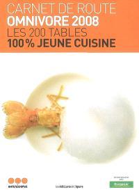 Les 200 tables 100 % jeune cuisine : carnet de route Omnivore 2008