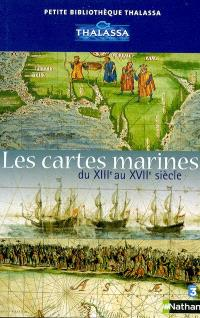 Les cartes marines du XIIIe au XVIIe siècle