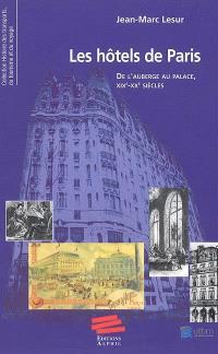 Les hôtels de Paris : de l'auberge au palace, XIXe-XXe siècles