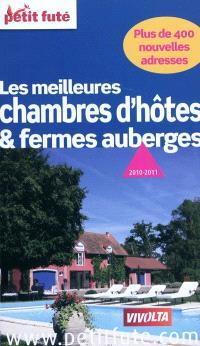 Les meilleures chambres d'hôtes & fermes auberges : 2010-2011