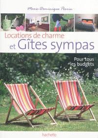 Locations de charme et gîtes sympas : 136 gîtes de charme à prix sympas : pour tous les budgets