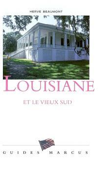 Louisiane : et le Vieux Sud