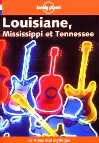 Louisiane, Mississippi, Tennessee