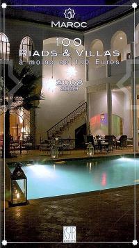 Maroc : 100 riads et villas à moins de 100 euros : 2008-2009