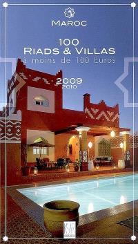 Maroc : 100 riads et villas à moins de 100 euros : 2009-2010