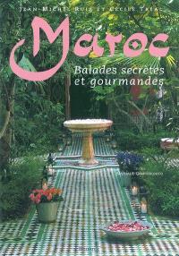 Maroc : balades secrètes et gourmandes