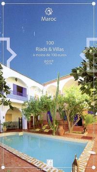 Maroc, 100 riads et villas à moins de 100 euros : 2007-2008