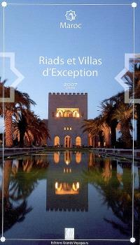 Maroc, riads et villas d'exception : 2007-2008
