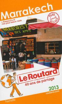 Marrakech : 2013 : + Essaouira et nos plus beaux riads