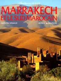 Marrakech, et le Sud marocain