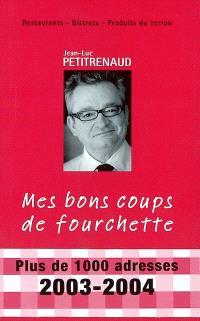 Mes bons coups de fourchette : Petitrenaud 2003-2004