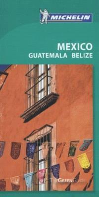 Mexico : Guatemala, Belize