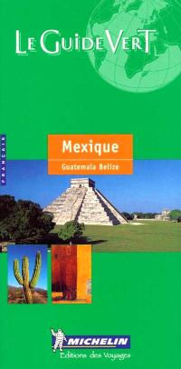 Mexique, Guatemala, Belize