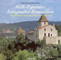 Midi-Pyrénées Languedoc-Roussillon : 100 chambres d'hôtes et hôtels de charme