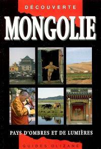 Mongolie : pays d'ombre et de lumières