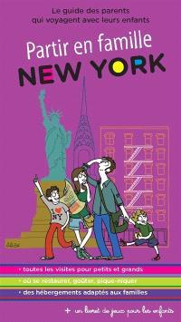 New York : le guide des parents qui voyagent avec leurs enfants