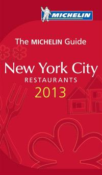 New York city : restaurants 2013 : the Michelin guide
