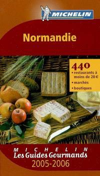 Normandie 2005-2006 : 440 restaurants à moins de 28 euros, marchés, boutiques