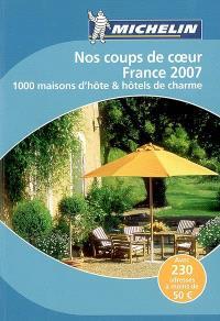 Nos coups de coeur France 2007 : 1.000 maisons d'hôte & hôtels de charme