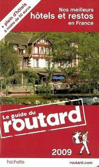 Nos meilleurs hôtels et restos en France : 2009