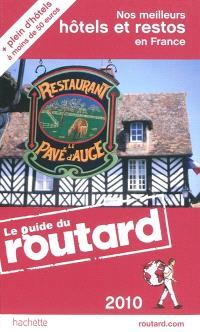Nos meilleurs hôtels et restos en France : 2010