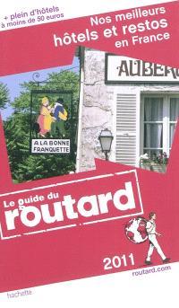 Nos meilleurs hôtels et restos en France : 2011