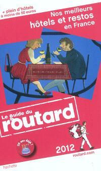 Nos meilleurs hôtels et restos en France : 2012