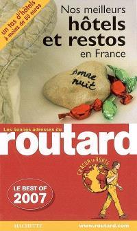 Nos meilleurs hôtels et restos en France 2007