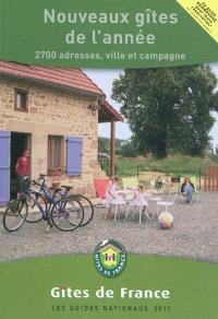 Nouveaux gîtes de l'année 2011 : 2700 adresses, ville et campagne