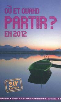 Où et quand partir ? en 2012 : saisons & climats