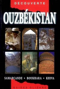 Ouzbékistan : Samarcande, Boukhara, Khiva
