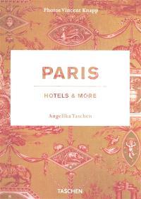 Paris : hotels & more