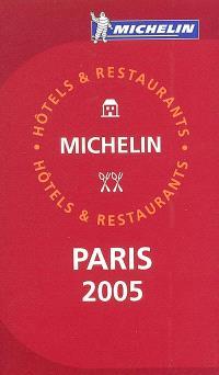 Paris 2005 : sélection d'hôtels et de restaurants