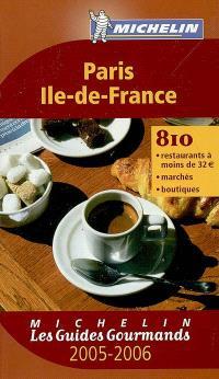 Paris, Ile-de-France 2005-2006 : 810 restaurants à moins de 32 euros, marchés, boutiques
