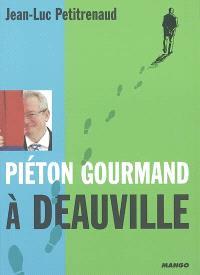 Piéton gourmand à Deauville; Piéton gourmand à Trouville