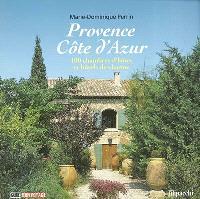 Provence Côte d'Azur : 100 chambres d'hôtes et hôtels de charme