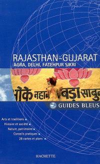 Rajasthan-Gujarat : Agra, Delhi, Fatehpur Sikri