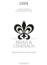 Relais et châteaux 2008 : la collection des plus beaux restaurants et hôtels dans le monde