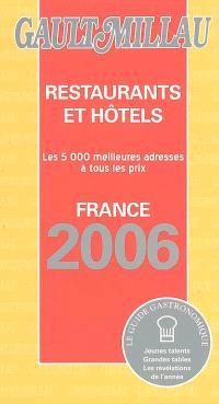Restaurants et hôtels : Gault Millau : France 2006, les 5000 meilleures adresses à tous les prix