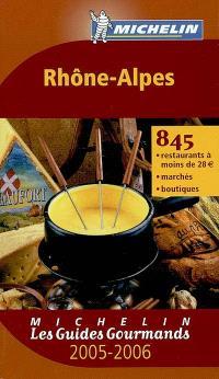 Rhône-Alpes 2005-2006 : 845 restaurants à moins de 28 euros, marchés, boutiques