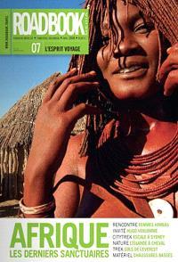 Roadbook. n° 7, Afrique, les derniers sanctuaires