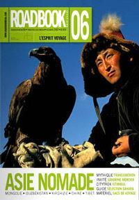 Roadbook. n° 6, Asie nomade : Mongolie, Ouzbékistan, Kirghizie, Chine, Tibet