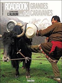 Roadbook. n° 4, Grandes caravanes